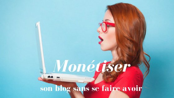 Monetiser-son-blog-sans-se-faire-avoir